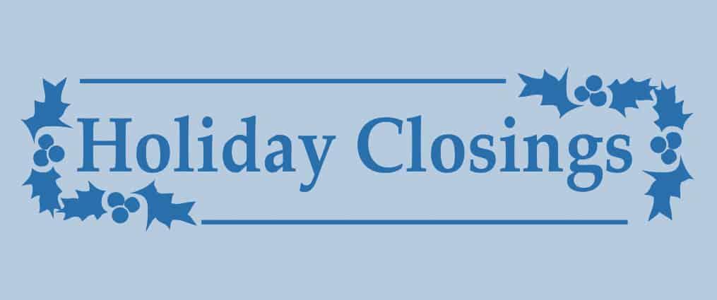 Upcoming Holiday Closings